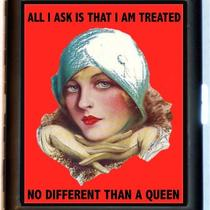 All I Ask Is I Am Treated No Different Than a Queen Vintage Pinup Metal Cigarette or Id or Business or Id or Small Mp3 and Earbuds Case Wallet Photo
